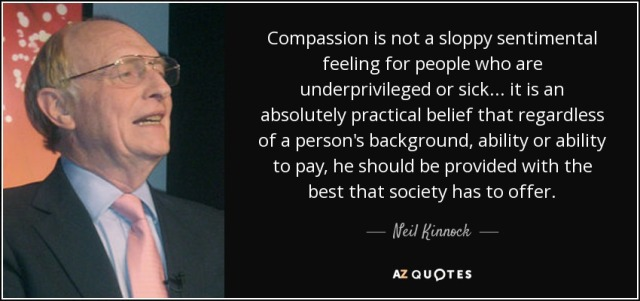 quote-compassion-is-not-a-sloppy-sentimental-feeling-for-people-who-are-underprivileged-or-neil-kinnock-53-36-19