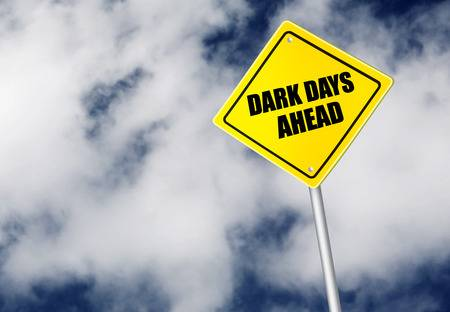 33942027-dark-days-ahead-sign.jpg